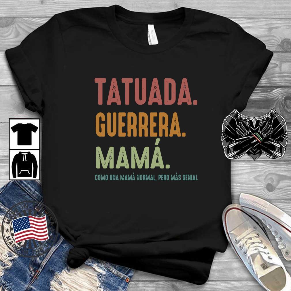 Tatuada guerrera mama como una mama normal pero mas genial vintage shirt