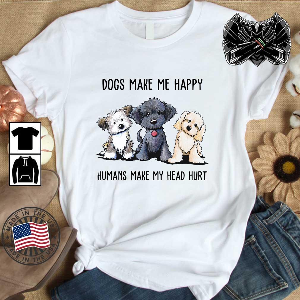 Three Dogs make Me happy humans make my head hurt t-shirt
