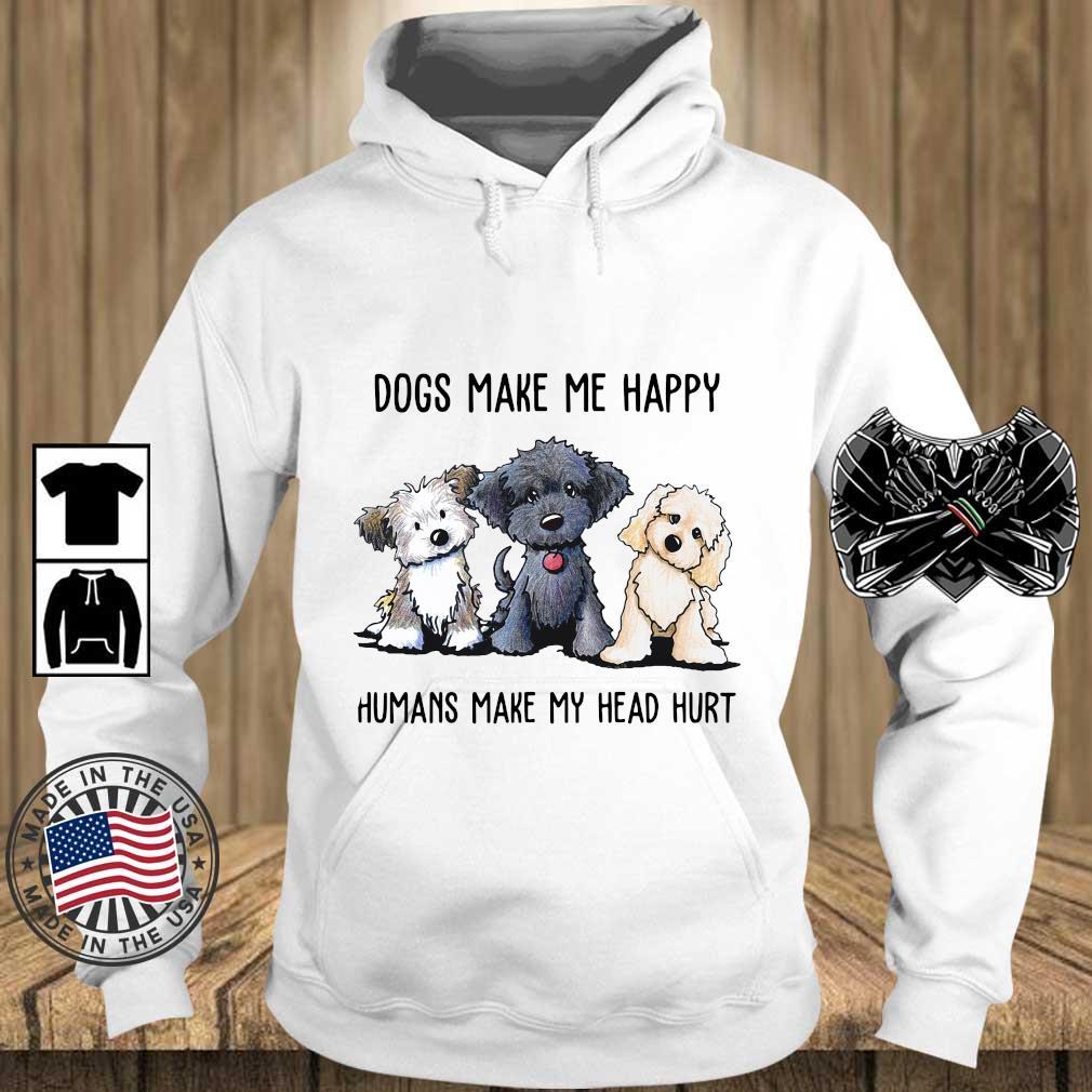 Three Dogs make Me happy humans make my head hurt t-s Teechalla hoodie trang