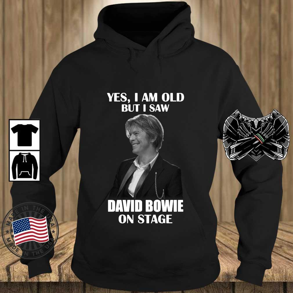 Yes I am old but I saw David Bowie on stage s Teechalla hoodie den