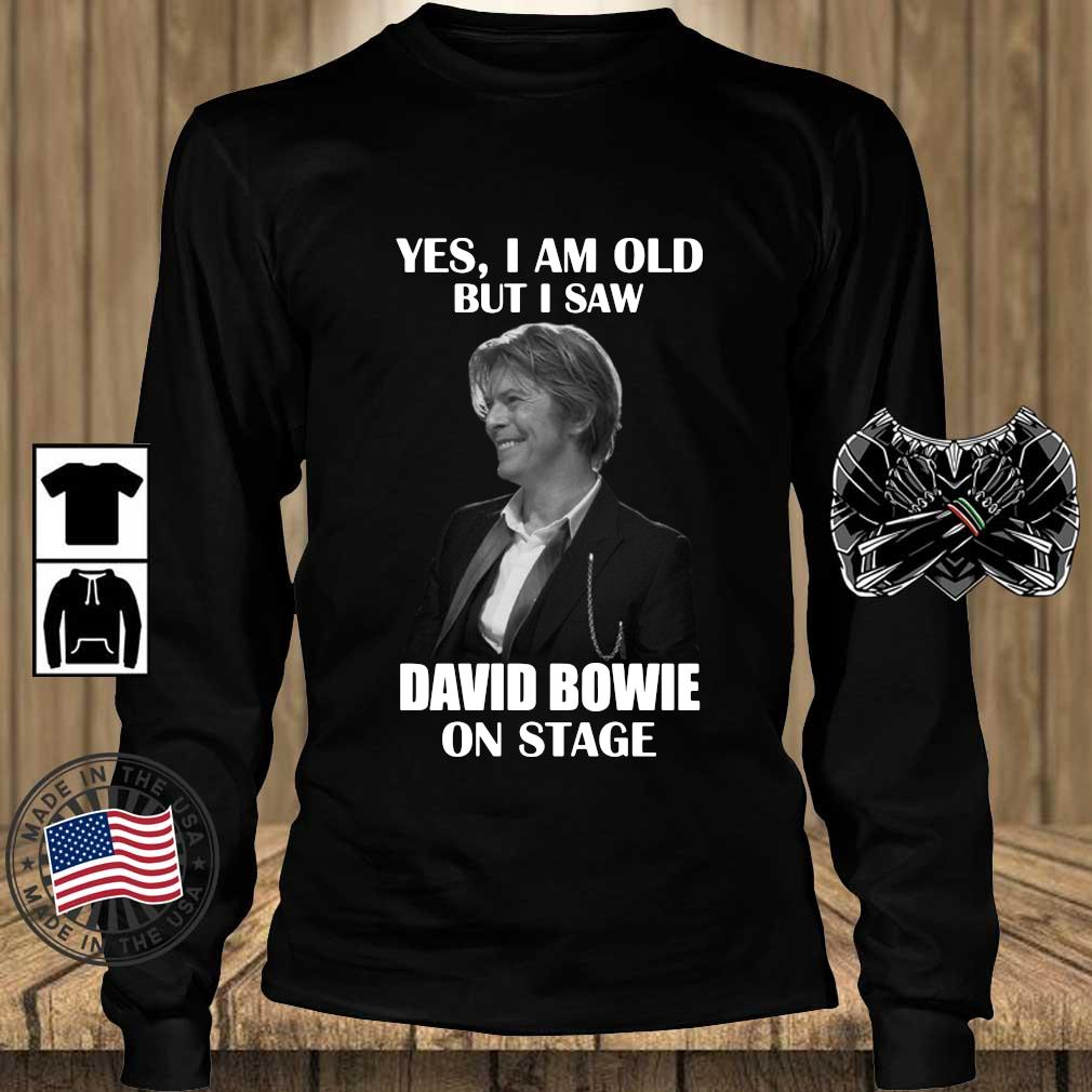 Yes I am old but I saw David Bowie on stage s Teechalla longsleeve den