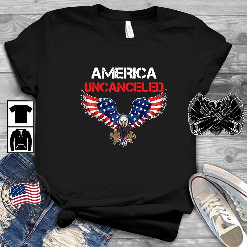America uncanceled America uncanceled American flag eagle Shirt