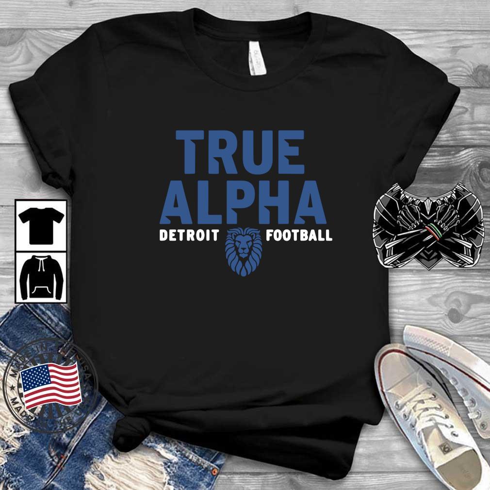 Bản sao của True alpha Detroit Lions football tee shirt