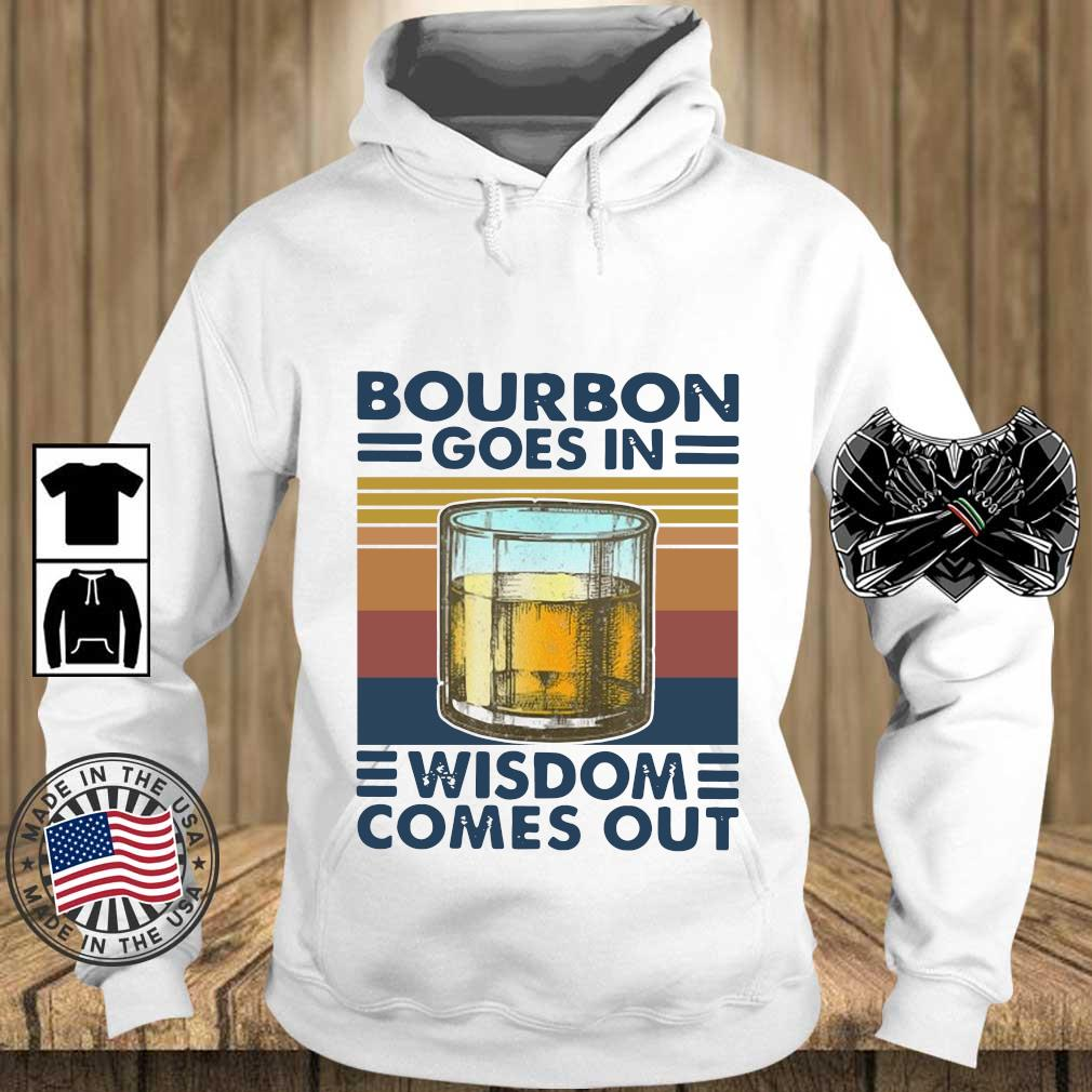 Bourbon goes in wisdom comes out vintage s Teechalla hoodie trang