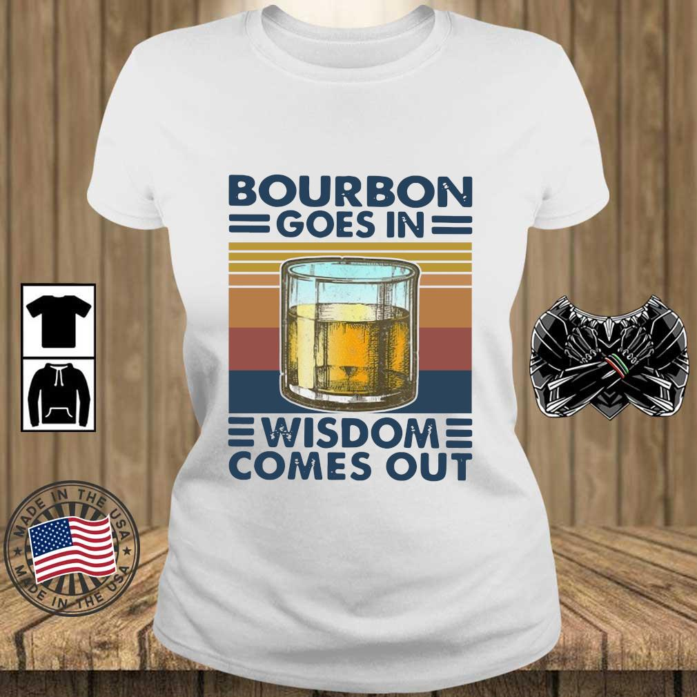 Bourbon goes in wisdom comes out vintage s Teechalla ladies trang