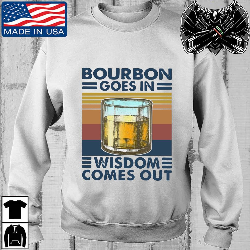 Bourbon goes in wisdom comes out vintage s Teechalla sweater trang