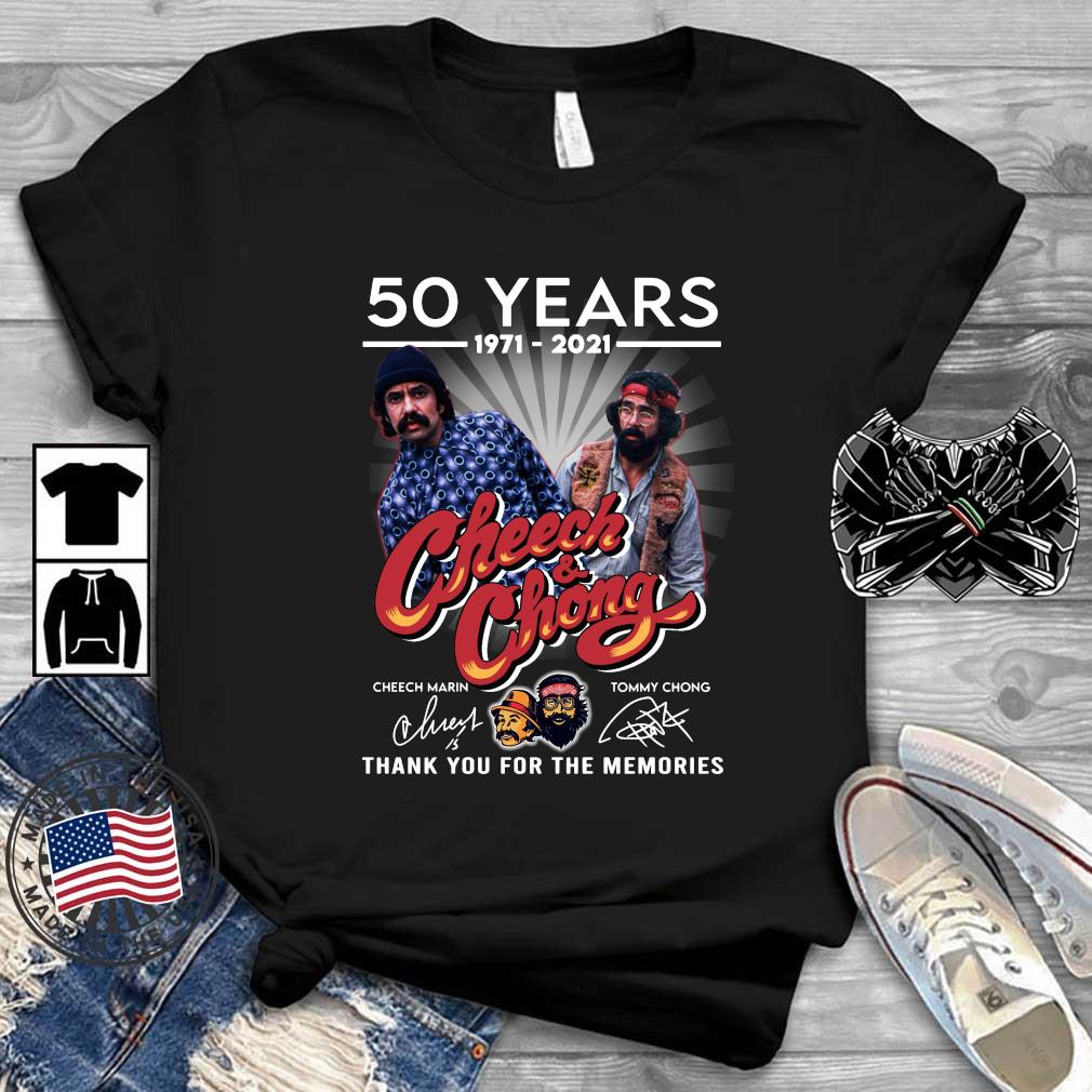 Cheech and Chong 50 years 1971 2021 signatures thank you for the memories shirt