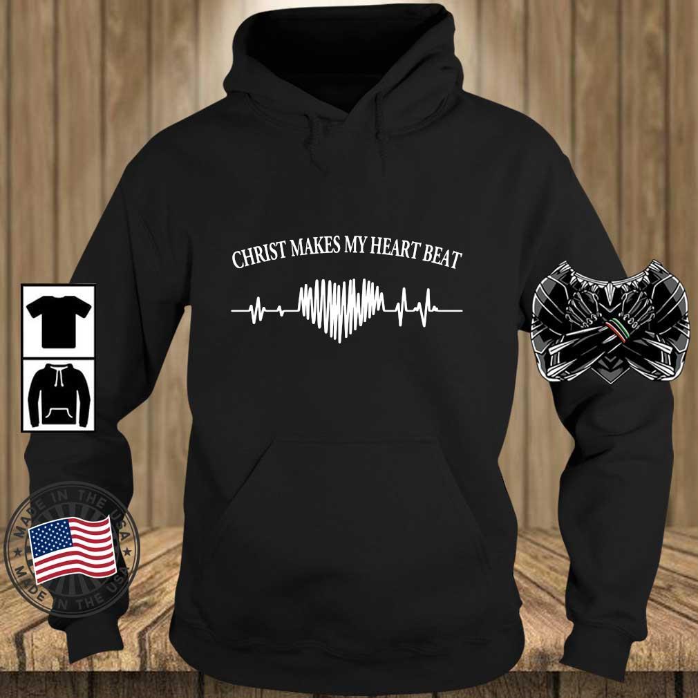 Christ makes my heartbeat s Teechalla hoodie den