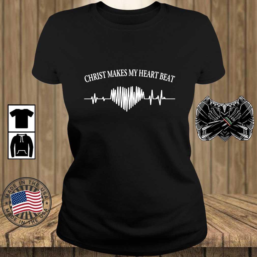 Christ makes my heartbeat s Teechalla ladies den