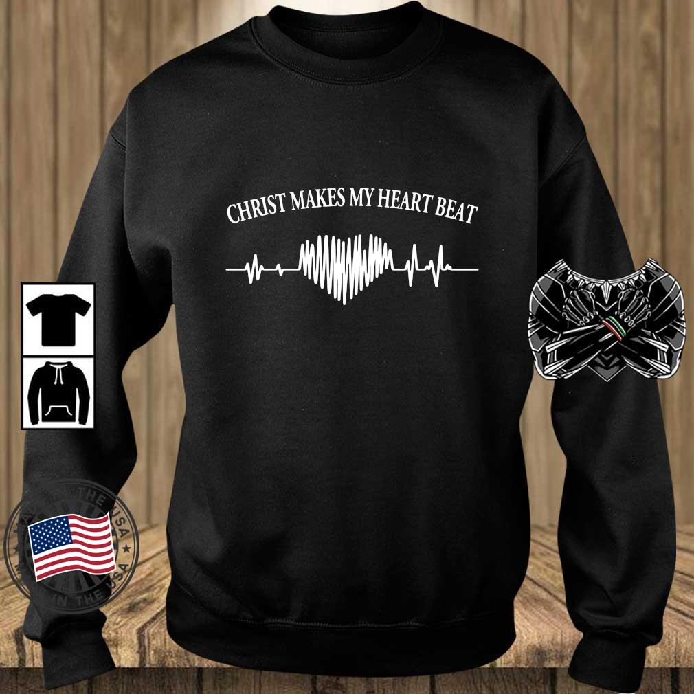 Christ makes my heartbeat s Teechalla sweater den