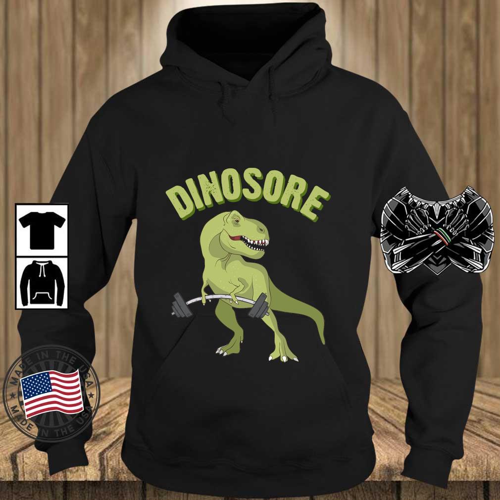 Dinosaur Dinosore Gym Shirt Teechalla hoodie den