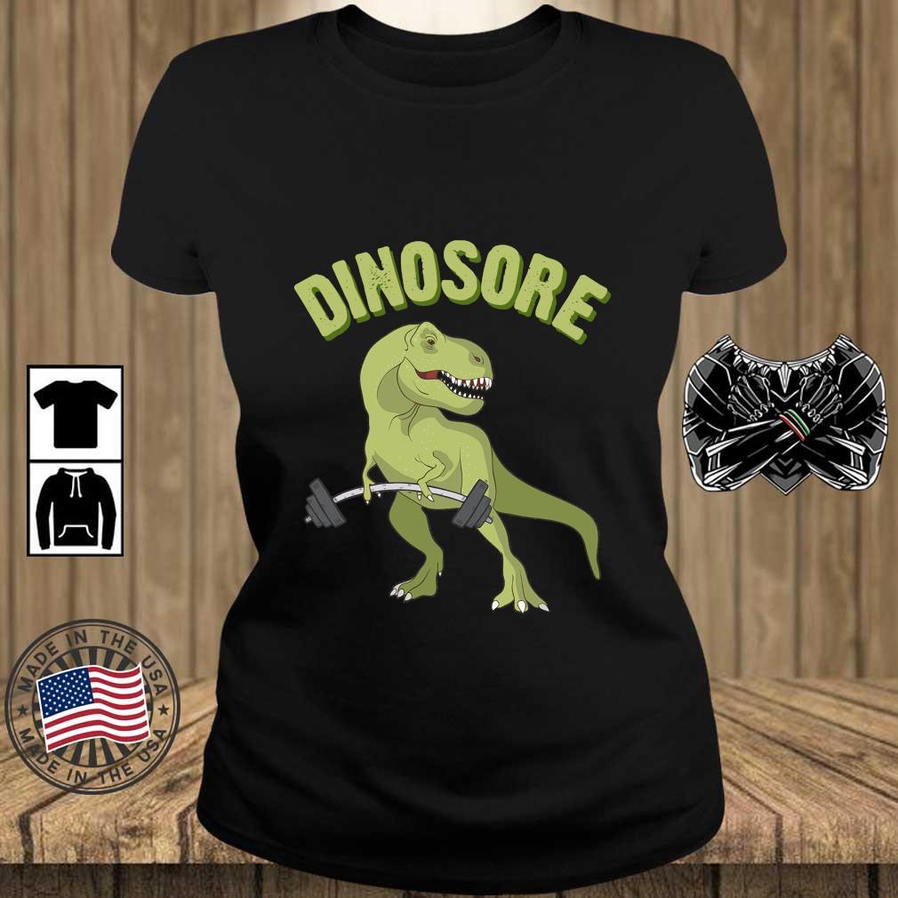 Dinosaur Dinosore Gym Shirt Teechalla ladies den