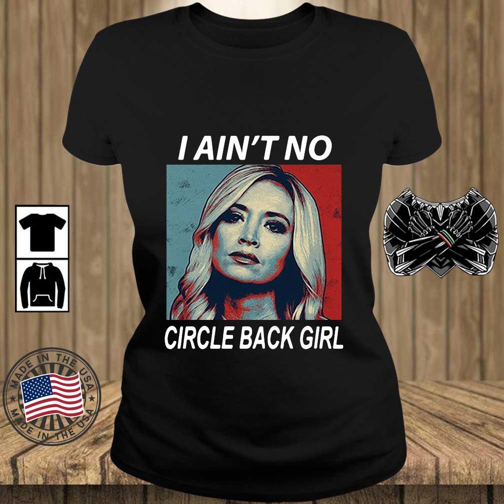 Funny Kayleigh Mcenany I ain't no circle back girl s Teechalla ladies den
