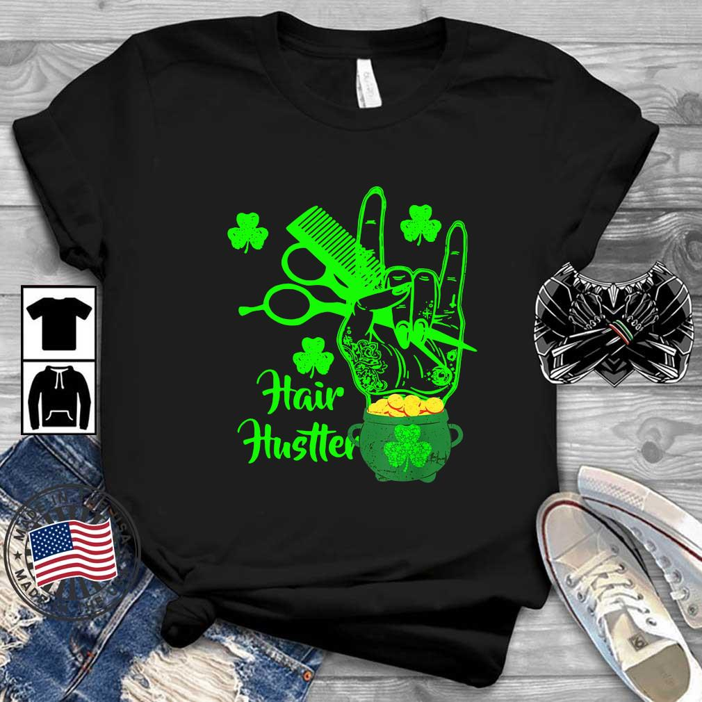 Hair hustler hand St Patricks day shirt