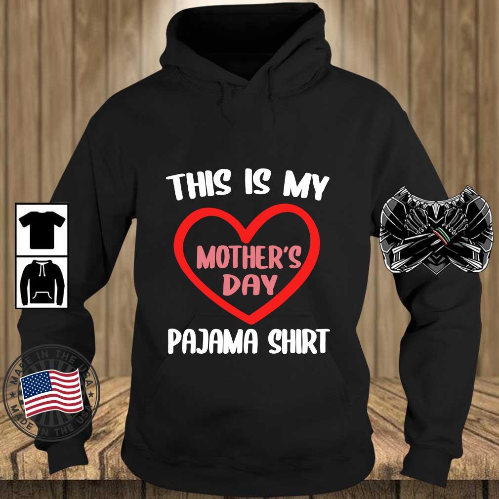 This is my pajama shirt Mother's Day s Teechalla hoodie den