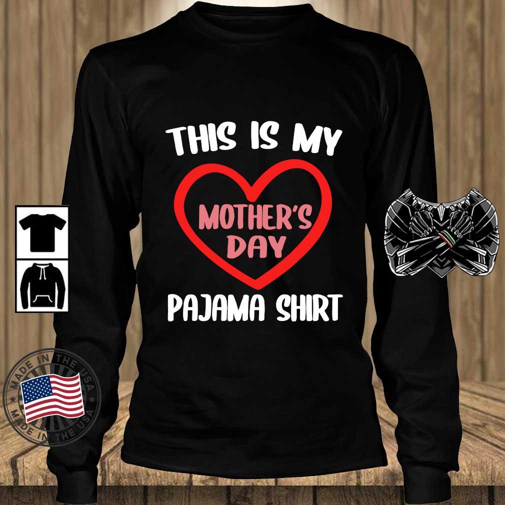 This is my pajama shirt Mother's Day s Teechalla longsleeve den