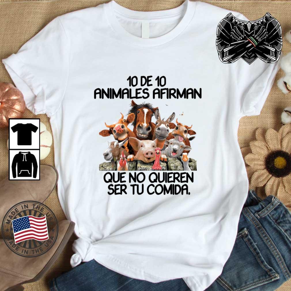 10 De 10 Animales Afirman Que No Quieren Ser Tu Comida Shirt