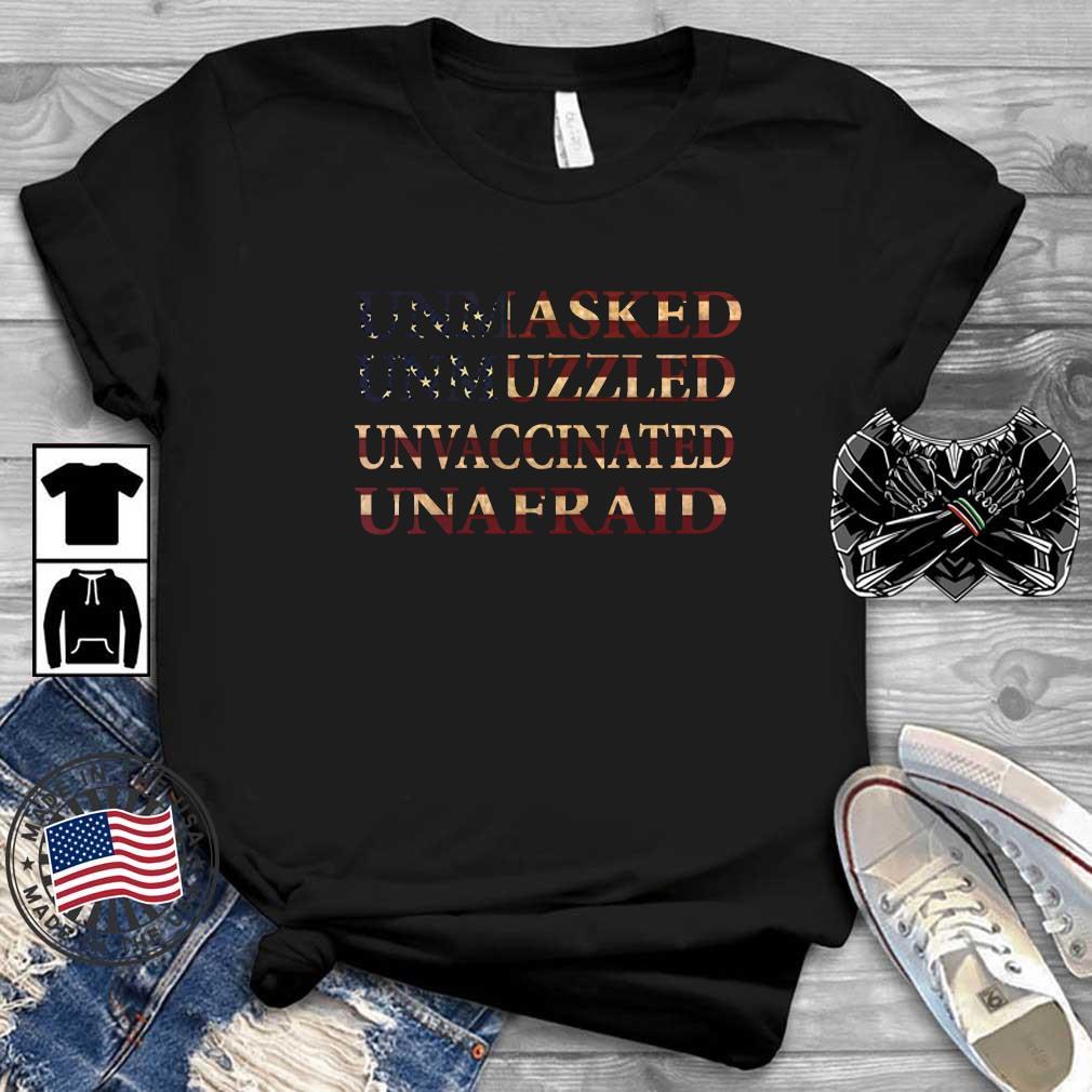American flag unmasked unmuzzled unvaccinated unafraid shirt