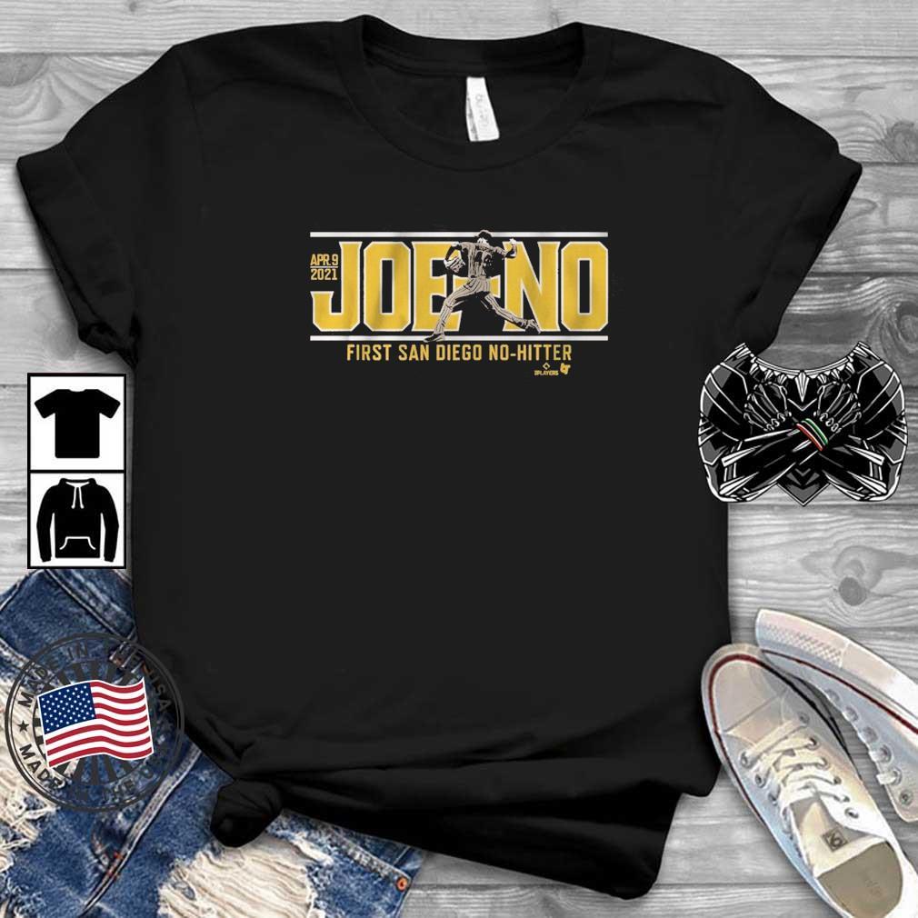 Apr 9 2021 Joe-No First San Diego No-Hitter Shirt