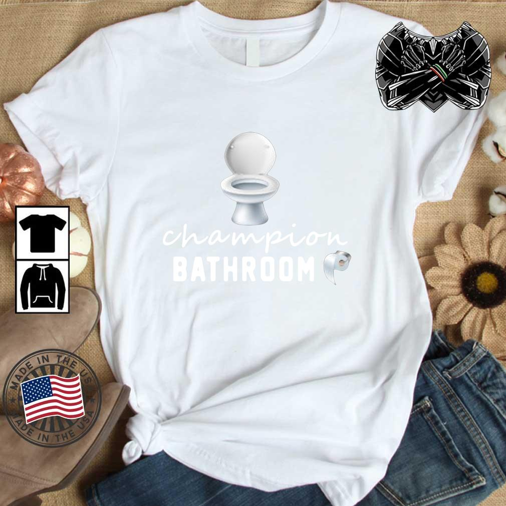Bathroom Toilet champion bathroom shirt