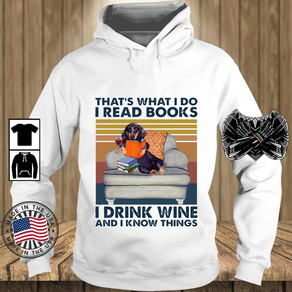 Dachshund That's What I Do I Read Books I Drink Wine And I Know Things Vintage Shirt Teechalla hoodie trang