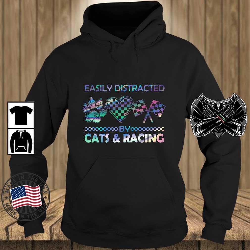 Easily distracted cats and racing s Teechalla hoodie den