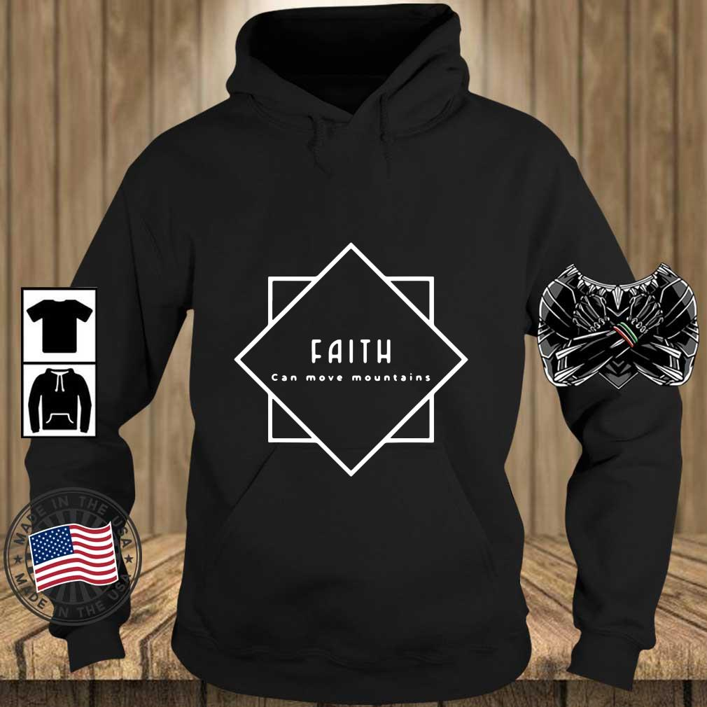 Faith Can Move Mountains Shirt Teechalla hoodie den
