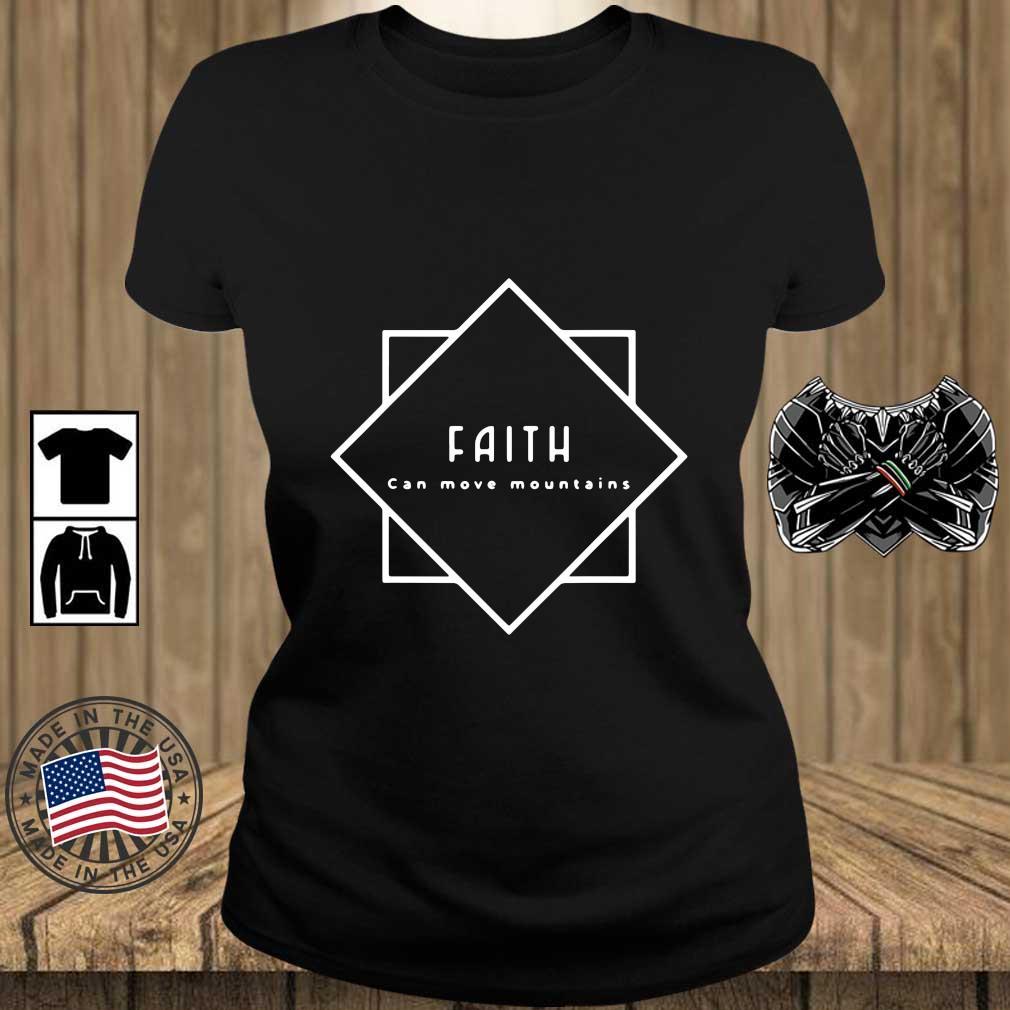 Faith Can Move Mountains Shirt Teechalla ladies den