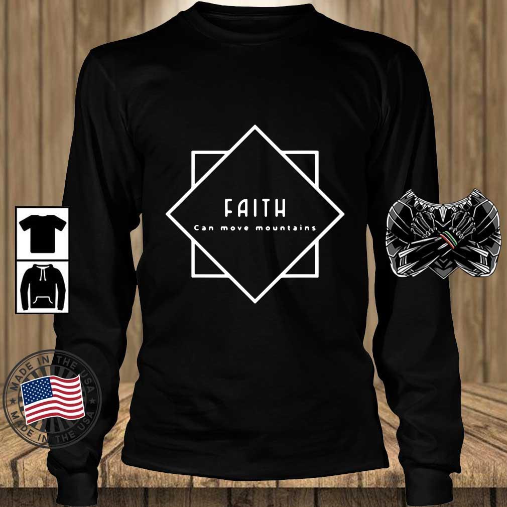 Faith Can Move Mountains Shirt Teechalla longsleeve den