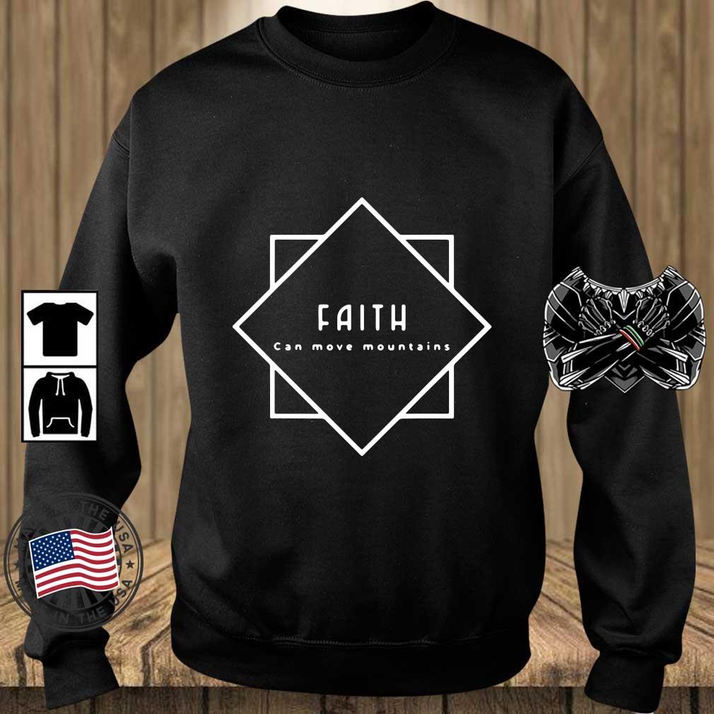 Faith Can Move Mountains Shirt Teechalla sweater den