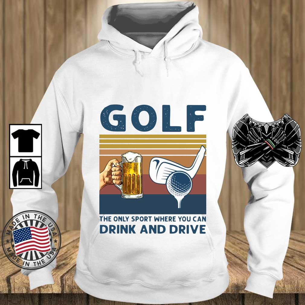 Golf the only sport where you can drink and drive vintage s Teechalla hoodie trang
