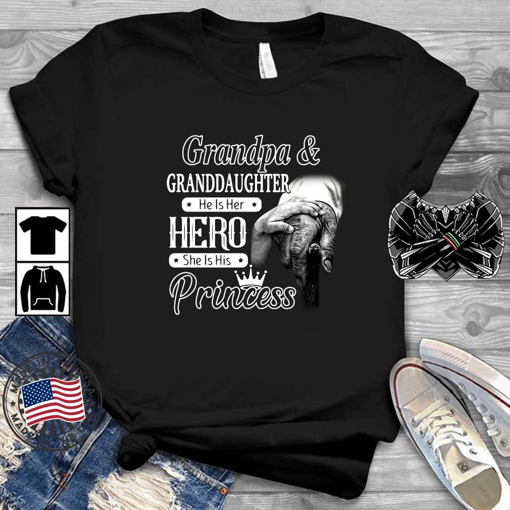 Grandpa And Granddaughter He Is Her Hero She Is His Princess Shirt