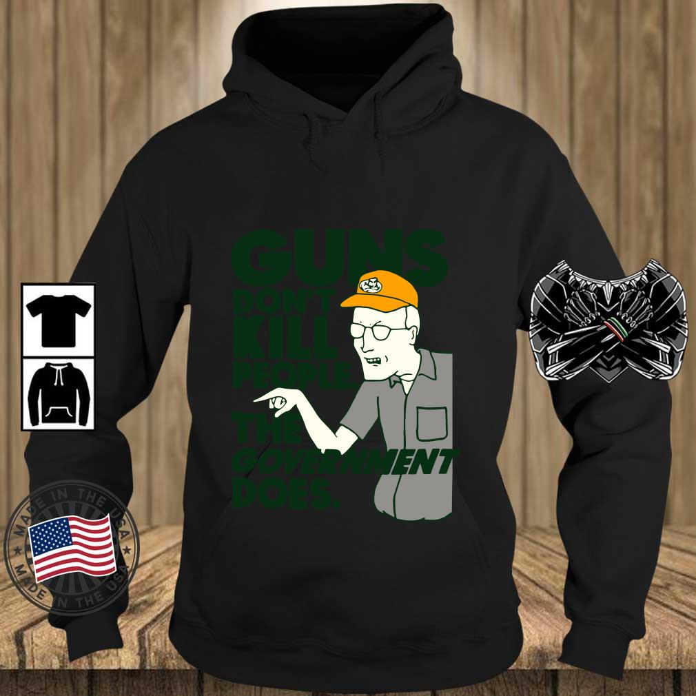 Guns Don't Kill People The Government Does Shirt Teechalla hoodie den