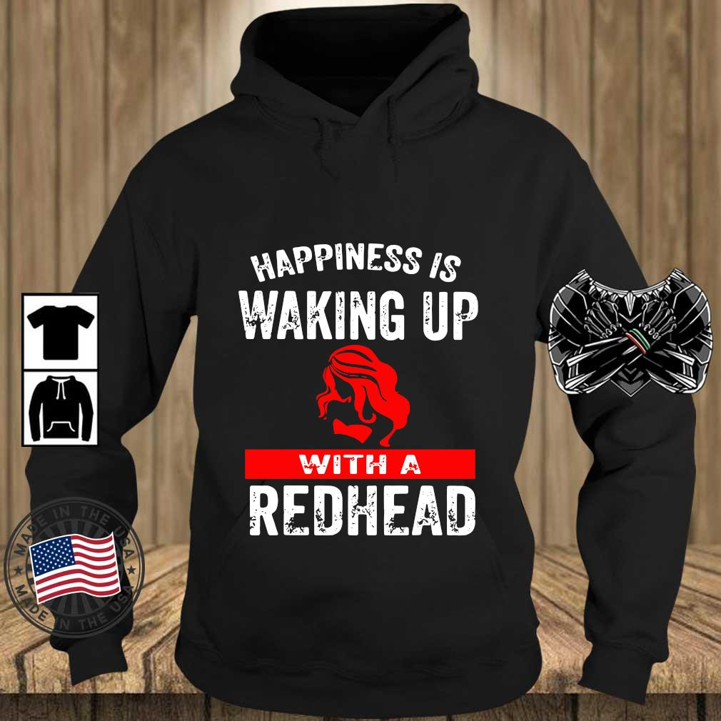 Happiness is waking up with a redhead s Teechalla hoodie den