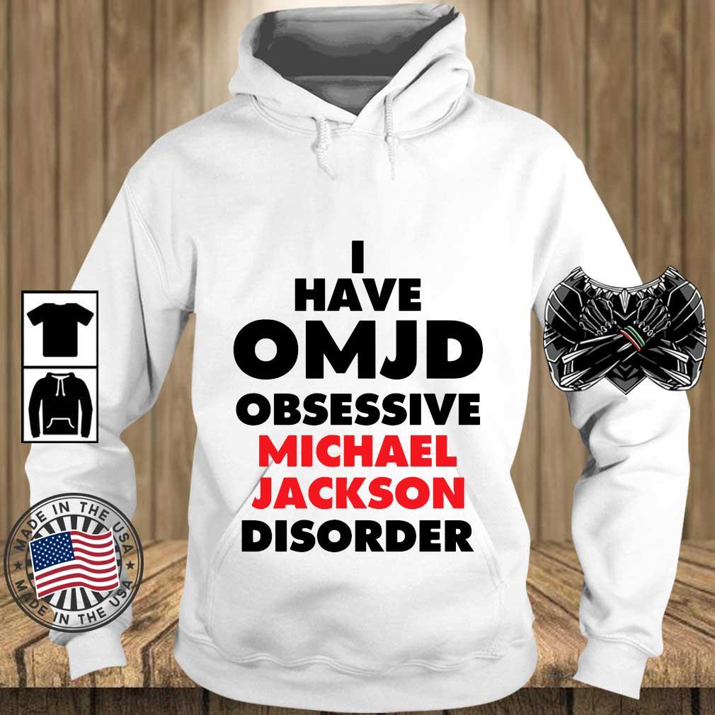 I have OMJD obsessive Michael Jackson disorder s Teechalla hoodie trang