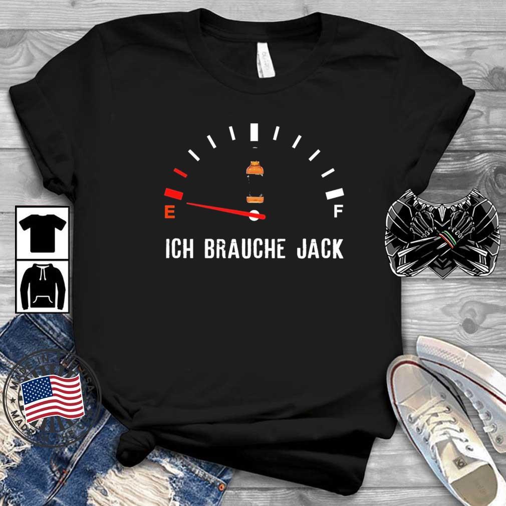 Ich Brauche Jack Shirt