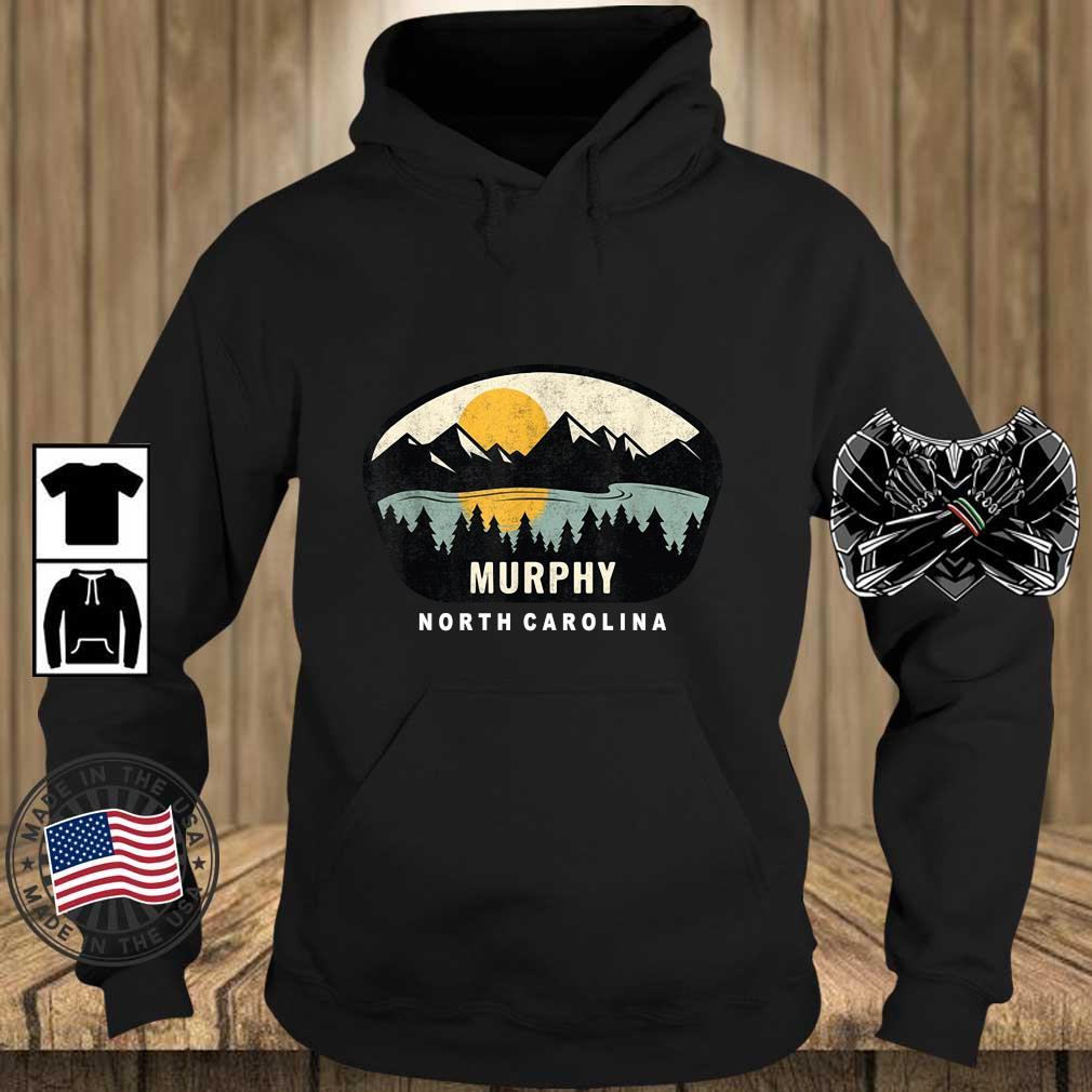 Murphy North Carolina 2021 Shirt Teechalla hoodie den