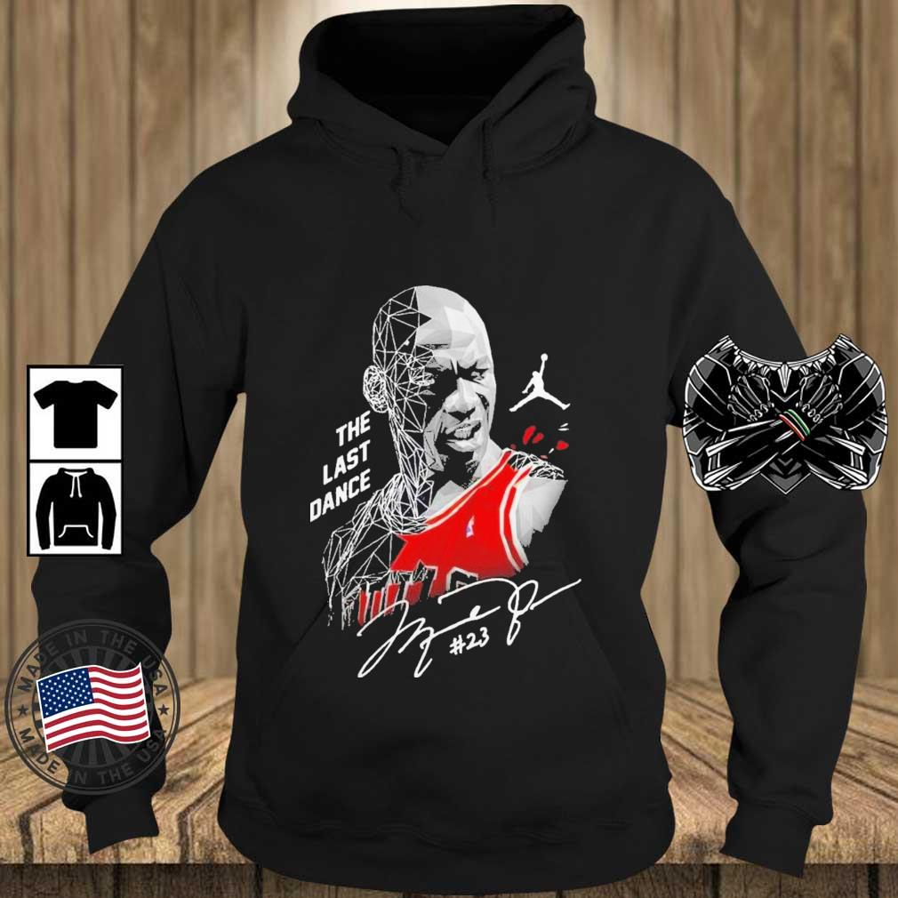 Nice Michael Jordan The Last Dance Signature Shirt Teechalla hoodie den
