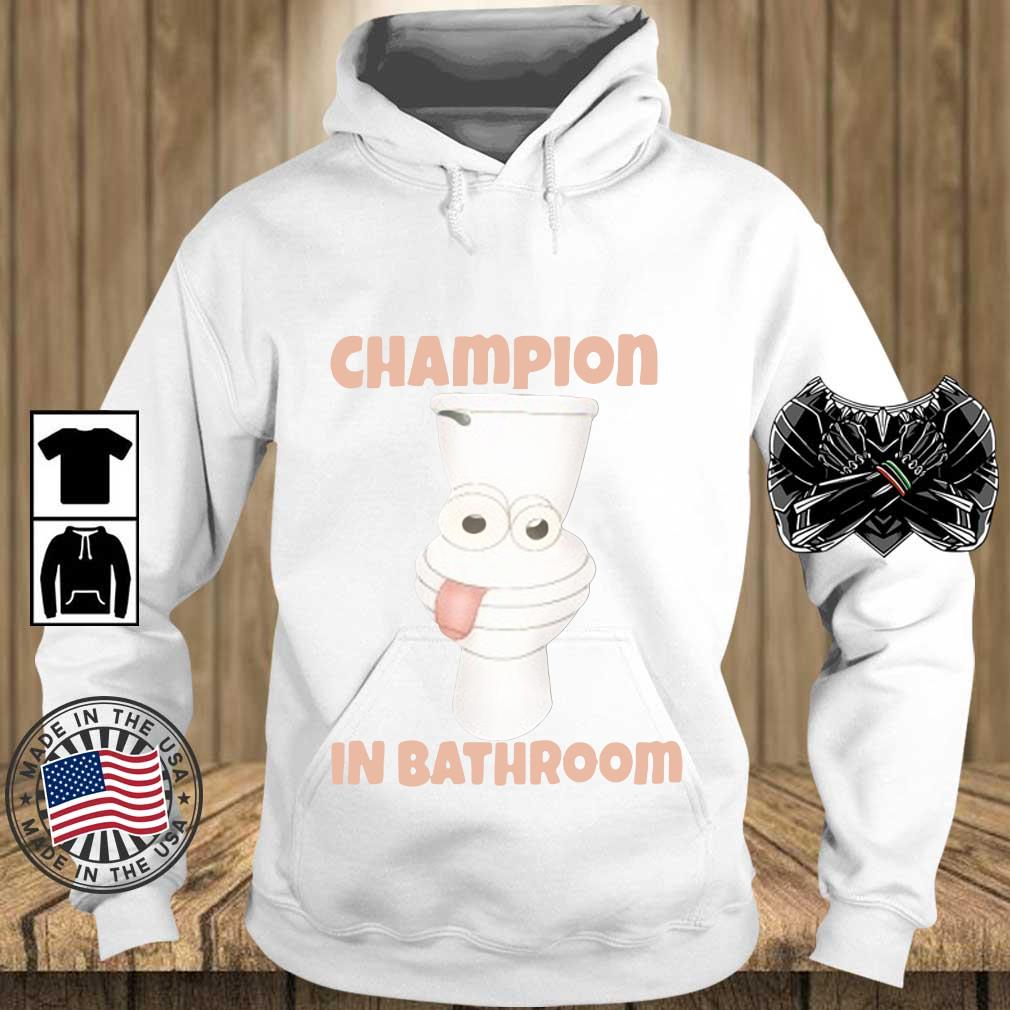 Toilet Champion in bathroom s Teechalla hoodie trang