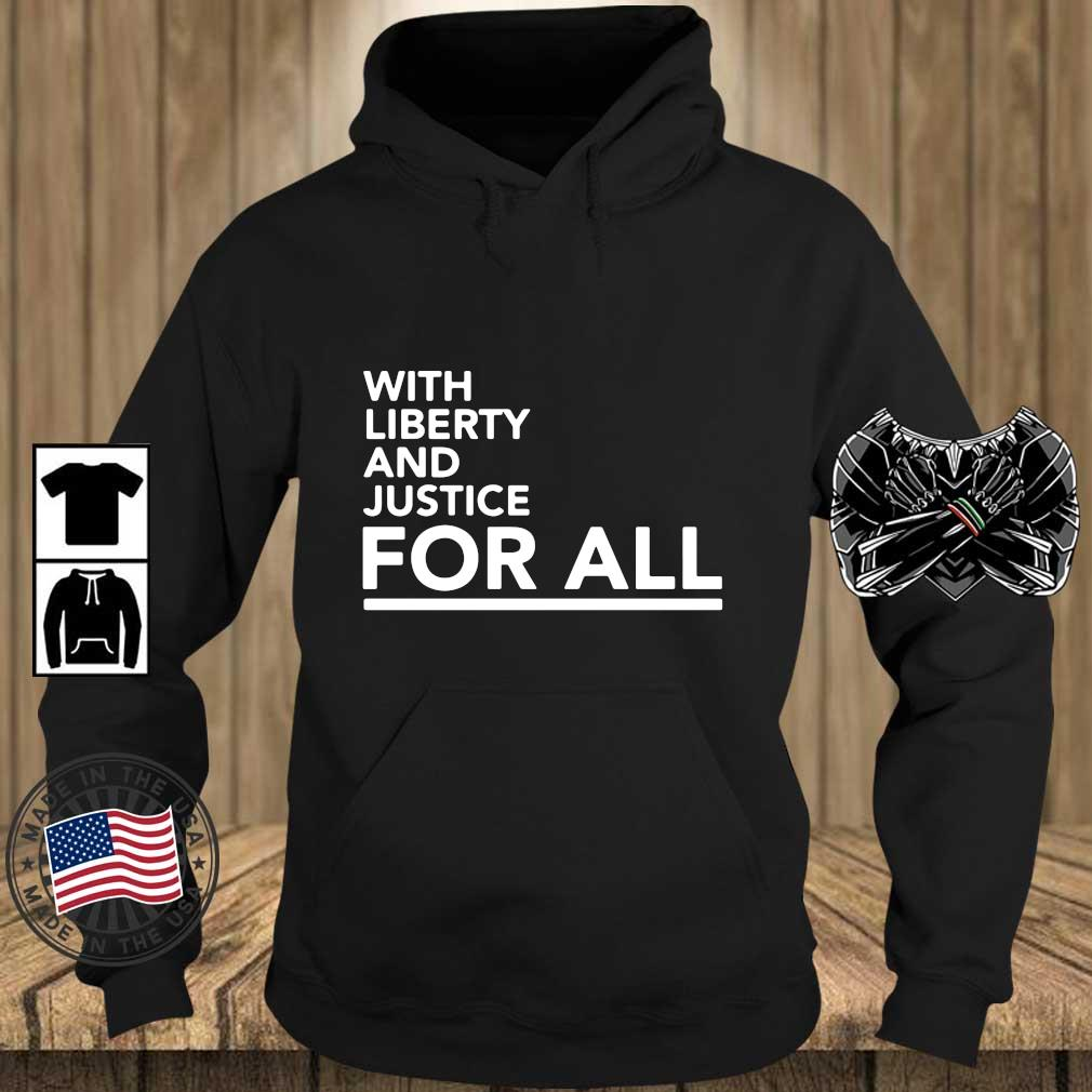 With liberty and justice for all t-s Teechalla hoodie den