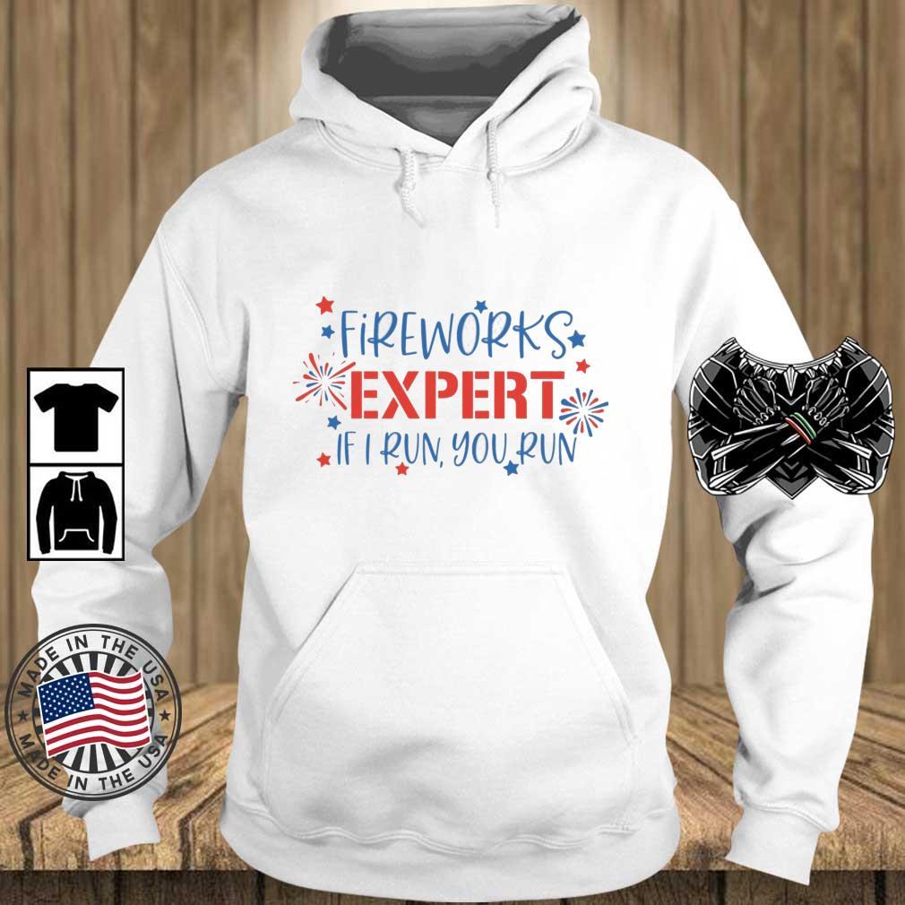 Fireworks expert if I run you run s Teechalla hoodie trang