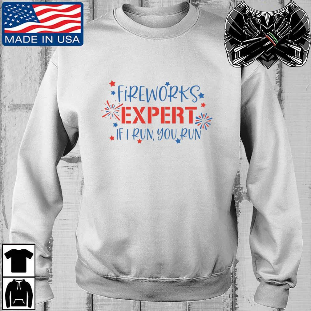 Fireworks expert if I run you run s Teechalla sweater trang