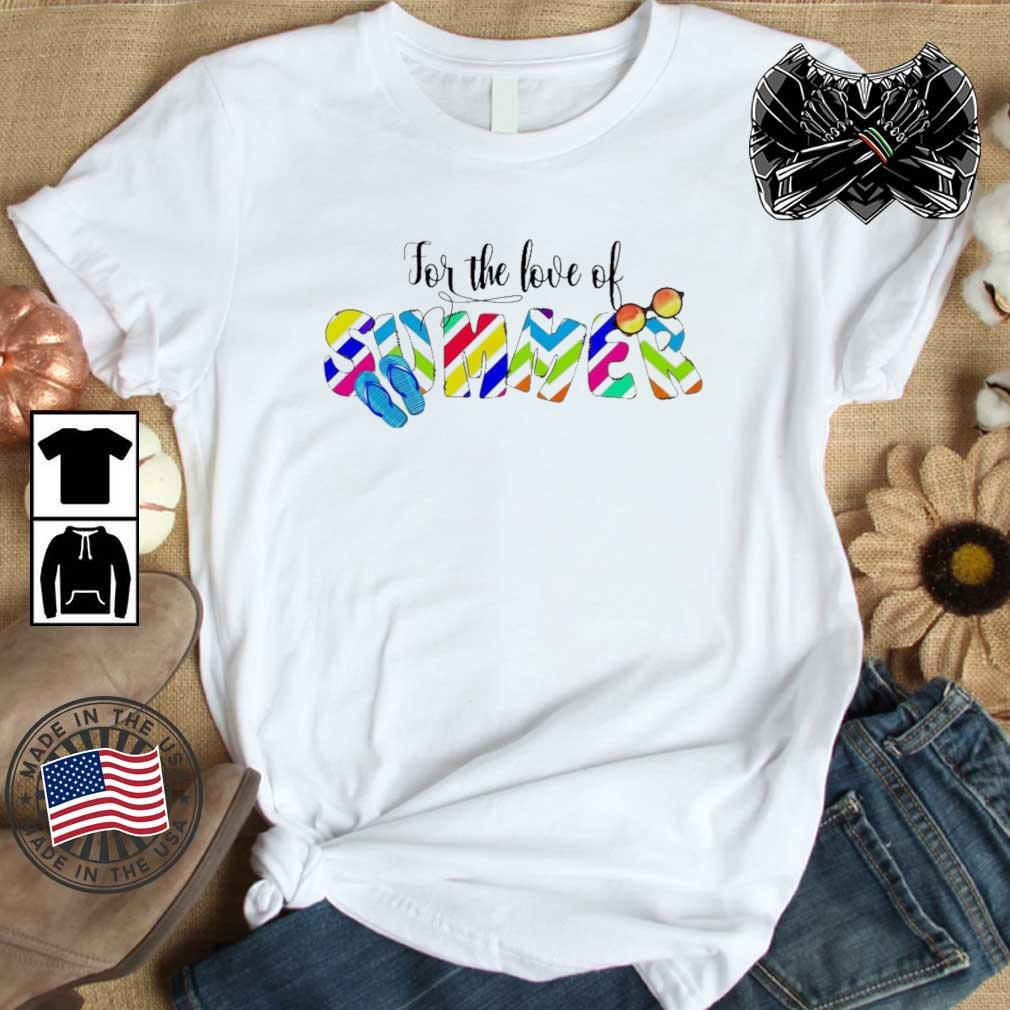 For the love of summer 2021 shirt