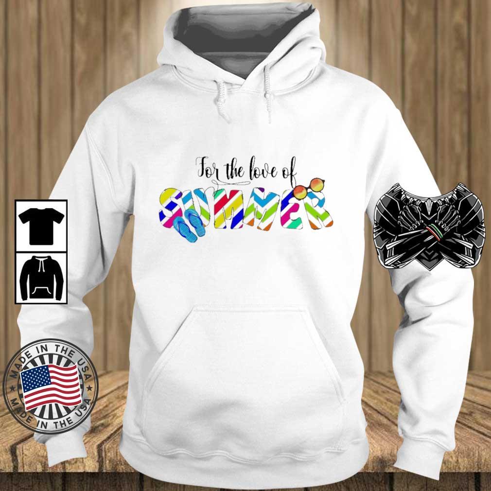 For the love of summer 2021 s Teechalla hoodie trang