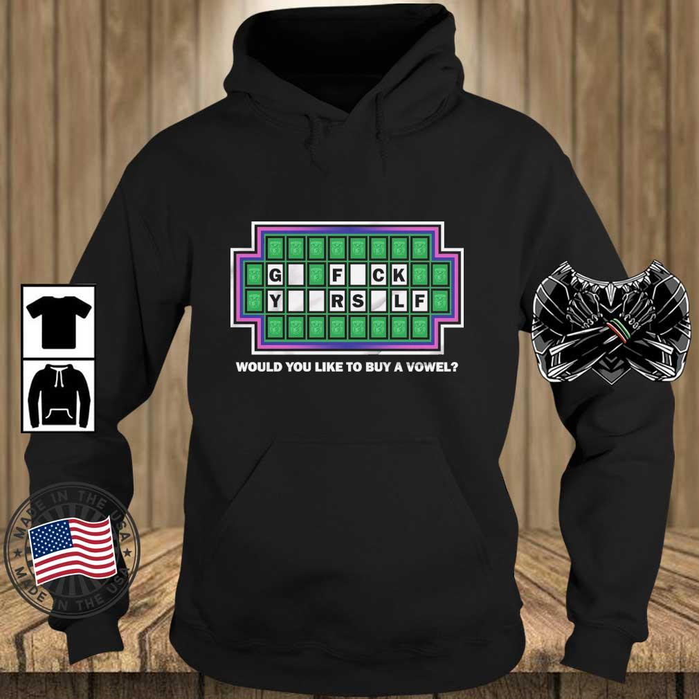 Go fuck yourself would you like to buy a vowel s Teechalla hoodie den