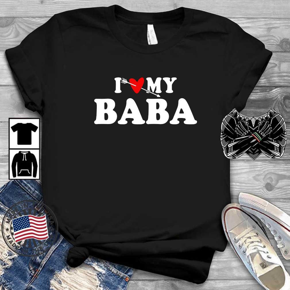 I love my baba shirt