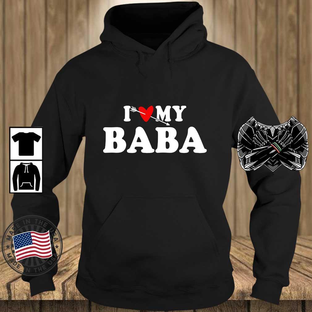 I love my baba s Teechalla hoodie den