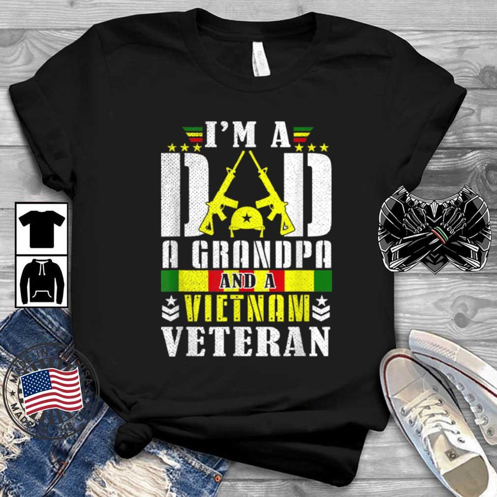 I'm A Dad A Grandpa And A Vietnam Veteran Shirt