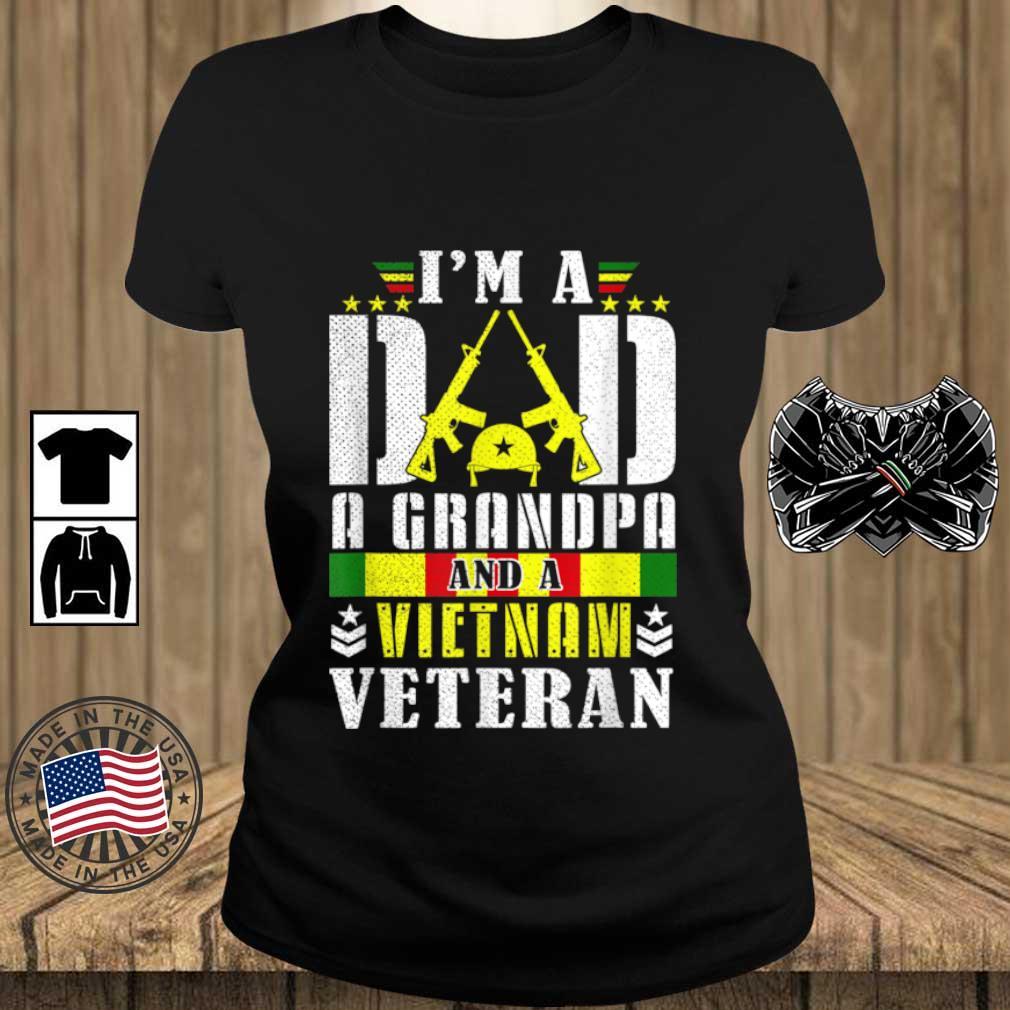 I'm A Dad A Grandpa And A Vietnam Veteran Shirt Teechalla ladies den