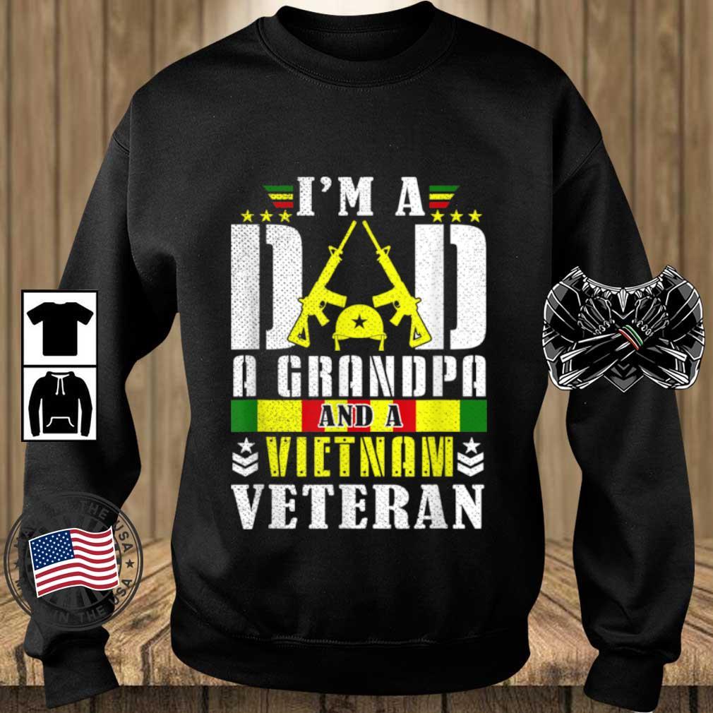 I'm A Dad A Grandpa And A Vietnam Veteran Shirt Teechalla sweater den
